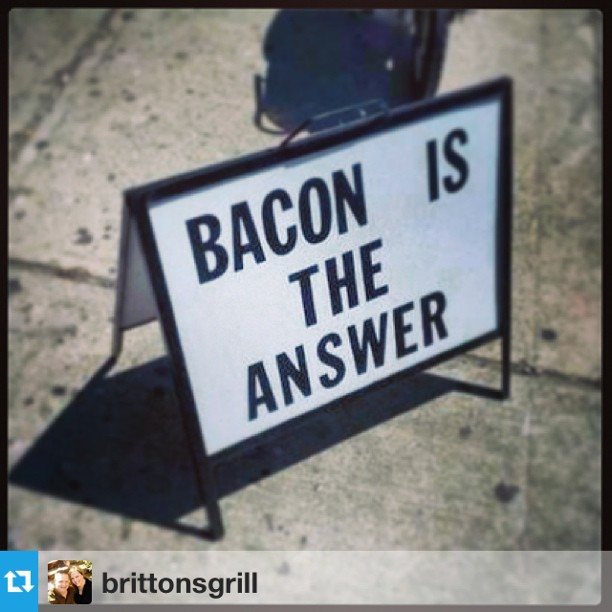 #BACON is the answer #Repost @brittonsgrill on IG
