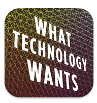 app-etiser | CITIA: What Technology Wants by Kevin Kelly | the cofounder of Wired explains http://bit.ly/LS118M