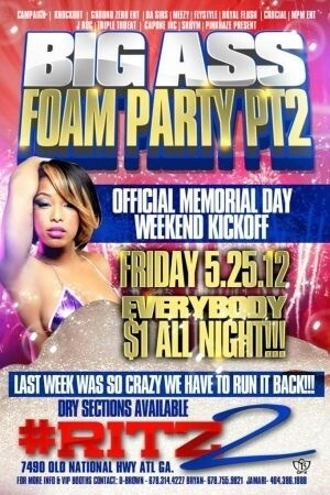 It goes down again dis FRIDAY night @#RITZ2 #BIGASSFOAMPARTYPT2  (($1all night)) bouts 2 get wet round here #GROUNDZERO
