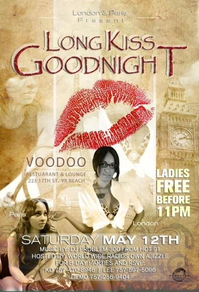 "Come Join Us Tonight  For the Night London & Paris give you ""A Long Kiss Goodnight"" You Dont Wanna Miss!!#VOODOO LOUNGE"